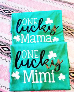 One Lucky Mama St. Patrick's Day Shirt, Lucky Mimi, Lucky Grammy, Lucky Nana, Choose Shirt Color - The Hot Polka Dot