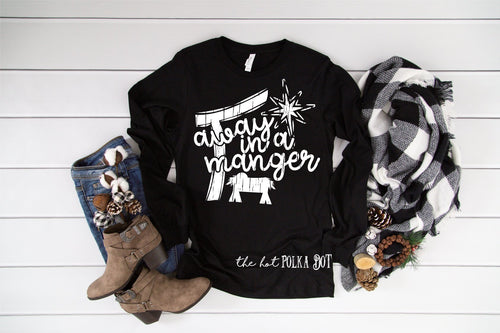 Away in the Manger Christmas Shirt, Choose Short or Long Sleeve - The Hot Polka Dot