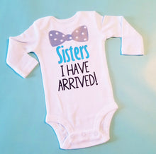 Load image into Gallery viewer, Sisters I have Arrived, New Baby Brother Onesie - The Hot Polka Dot