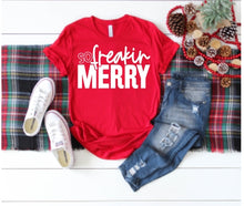 Load image into Gallery viewer, So Freakin MERRY, Choose Shirt, Sweatshirt, or Hoodie - The Hot Polka Dot