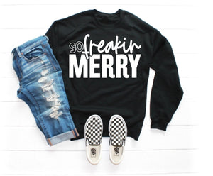 So Freakin MERRY, Choose Shirt, Sweatshirt, or Hoodie - The Hot Polka Dot