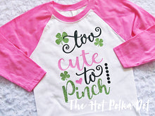 Load image into Gallery viewer, Too Cute to Pinch Girls St. Patrick's Day Shirt, St Patrick's Day Shirt, Choose Shirt Style and Color - The Hot Polka Dot