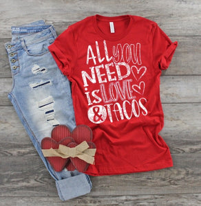 All you need is Love & Tacos Valentine's Day Shirt, Valentine's Day Shirt, Choose Shirt Color - The Hot Polka Dot