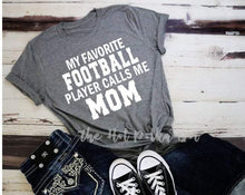 Load image into Gallery viewer, My Favorite Football Player calls Me MOM, Football Mom Shirt, Game Day Shirt - The Hot Polka Dot