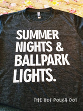Load image into Gallery viewer, Summer Nights & Ballpark Lights, Baseball Team Shirt, Baseball Mom Shirt - The Hot Polka Dot