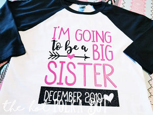 I'm going to be a Big Sister Shirt with Custom Due Date, Pregnancy Announcement Shirt, Big Sister Shirt - The Hot Polka Dot