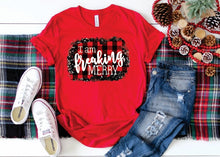 Load image into Gallery viewer, I Am Freaking Merry, Adult Funny Christmas Shirt, Choose Color, Choose Short Long Sleeve - The Hot Polka Dot