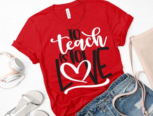 Teacher Valentine's Day Shirt, To Teach is to Love, Teacher Valentines Gift, Choose Color & Style - The Hot Polka Dot