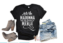 Load image into Gallery viewer, Acts Like Madonna Listens to Merle Tank Top or TShirt, Rodeo Tank, Concert Tank, Choose Shirt Style & Color - The Hot Polka Dot