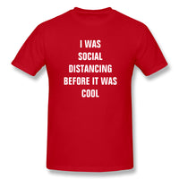I Was Social Distancing Before It Was Cool Social Distancing Men's Basic Short Sleeve T-Shirt