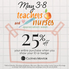 teacher and nurse appreciation week may 3-8 at clothes mentor