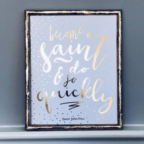 Become A Saint Foil Print UNFRAMED