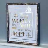 The World's Thy Ship Foil Print Unframed