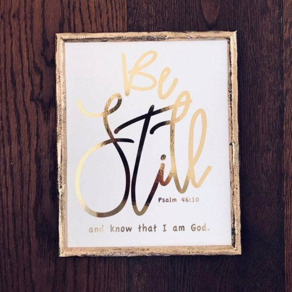 Be Still and Know that I am God Psalm 46:10 Print
