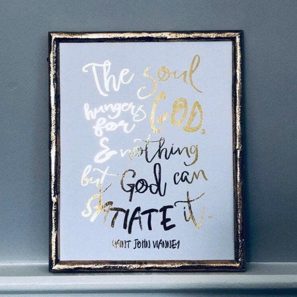 The Soul Hungers for God Foil Print Unframed
