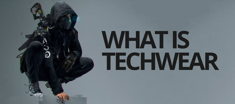 WHAT IS TECHWEAR?