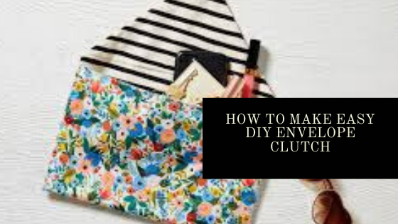 Envelope Clutch | How to Make Easy DIY Envelope Clutch | DYI Envelope Clutch