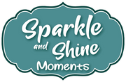 Sparkle and Shine Moments