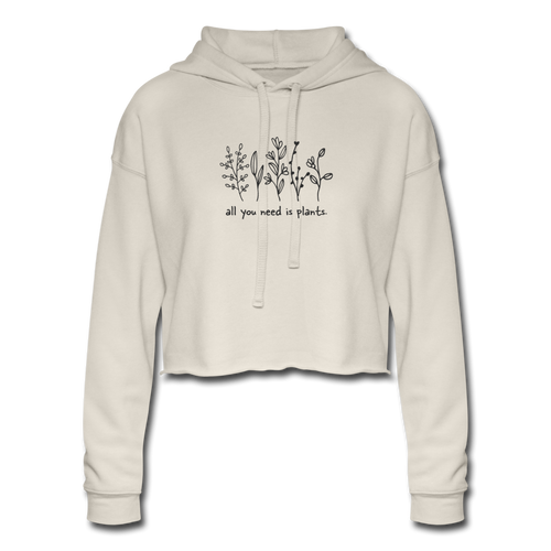 All You Need is Plants Women's Cropped Hoodie - dust