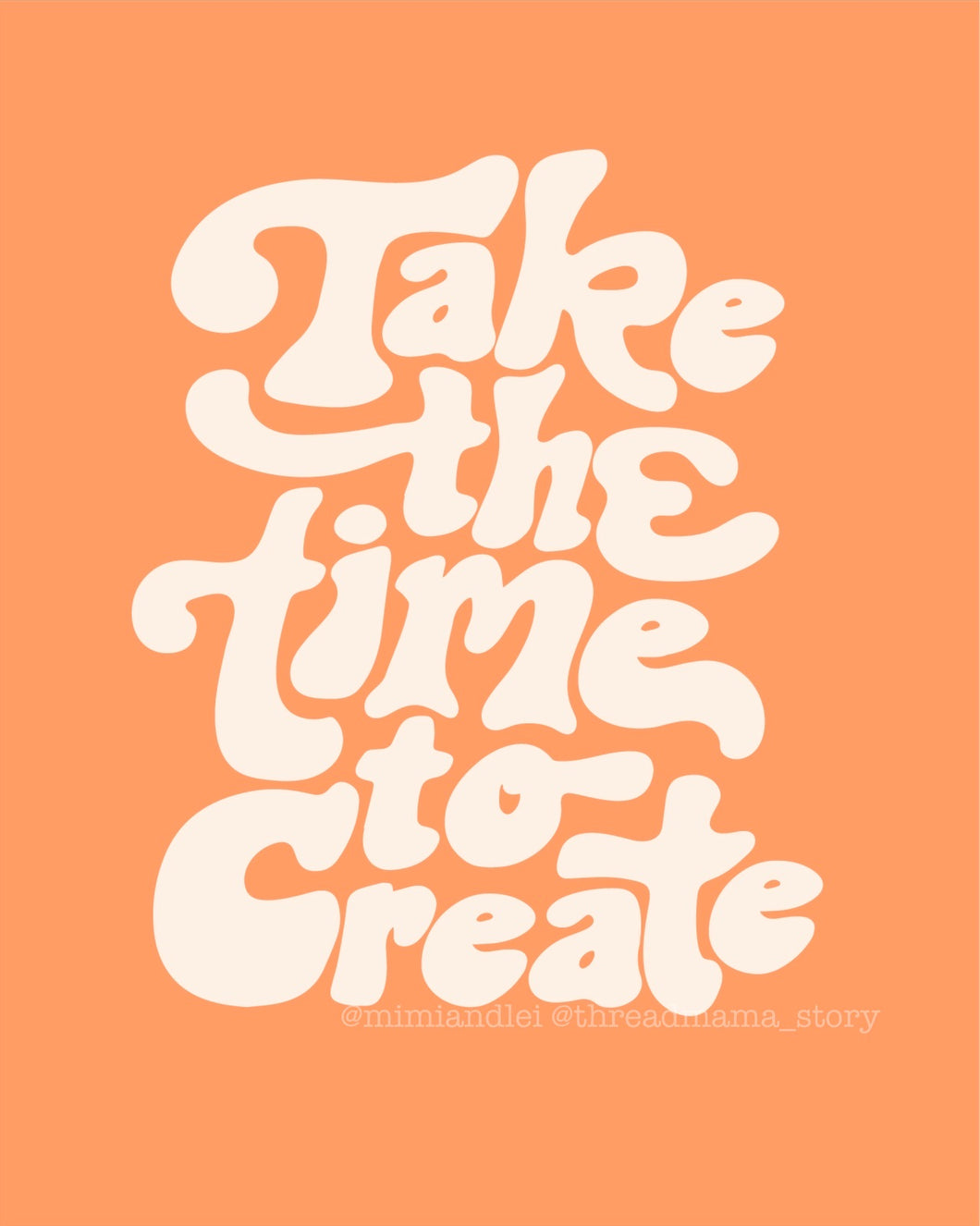 Take The Time To Create #1 (Digital Download)
