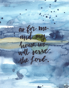 "Watercolor print: ""But as for me and my house"" Bible verse"