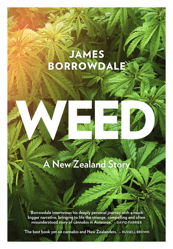 Weed - A New Zealand Story. By James Borrowdale