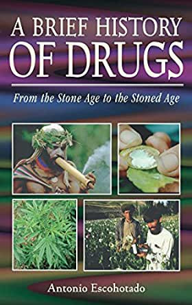 A BRIEF HISTORY OF DRUGS [ESCOHOTADO]