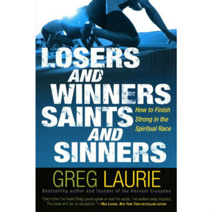 Losers and Winners Saints and Sinners