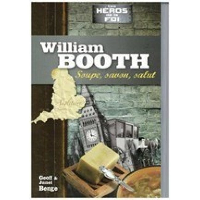 William Booth - Soupe, savon, salut