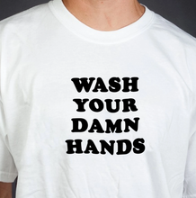 "Load image into Gallery viewer, ""Wash Your Damn Hands"" Tee"