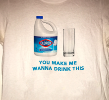 "Load image into Gallery viewer, ""You Make Me Wanna Drink This"" Tee"