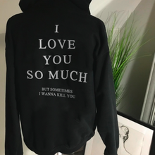 Load image into Gallery viewer, I LOVE YOU SO MUCH Hoodie