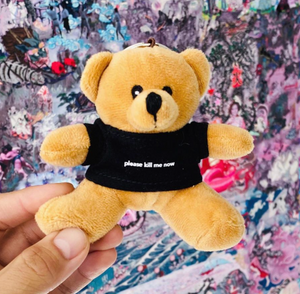 """Please Kill Me Now"" Teddy Key Chain"
