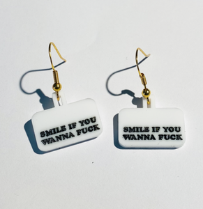 """Smile If You Wanna Fuck""  Earrings"