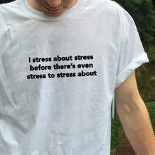 "Load image into Gallery viewer, ""Stress"" Tee"