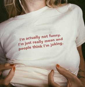 """I'm Actually Not Funny"" Tee"