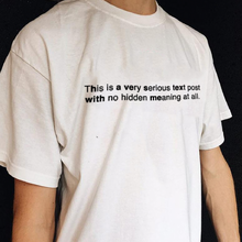 "Load image into Gallery viewer, ""No Hidden Meaning"" Tee"