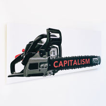 "Load image into Gallery viewer, ""Capitalism Chainsaw"""