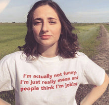 "Load image into Gallery viewer, ""I'm Actually Not Funny"" Tee"