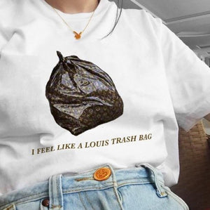 """I Feel Like A Louis Trash Bag"" Tee"