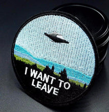 "Load image into Gallery viewer, ""I WANT TO LEAVE"" Iron On Patch"
