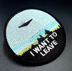 """I WANT TO LEAVE"" Iron On Patch"