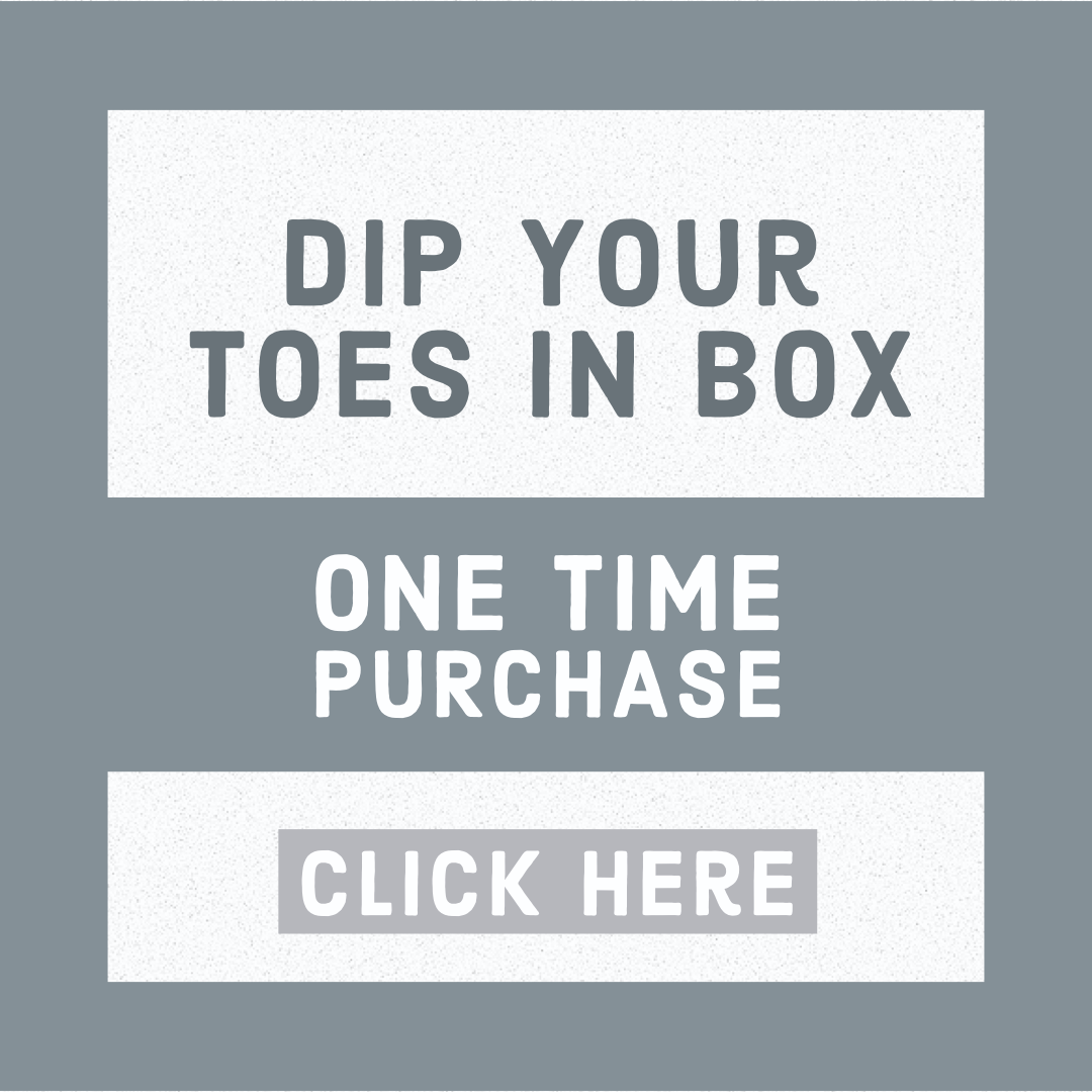 Dip Your Toes In Box
