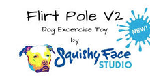 Load image into Gallery viewer, Flirt Pole V2 (Squishy Face Studio) and lure