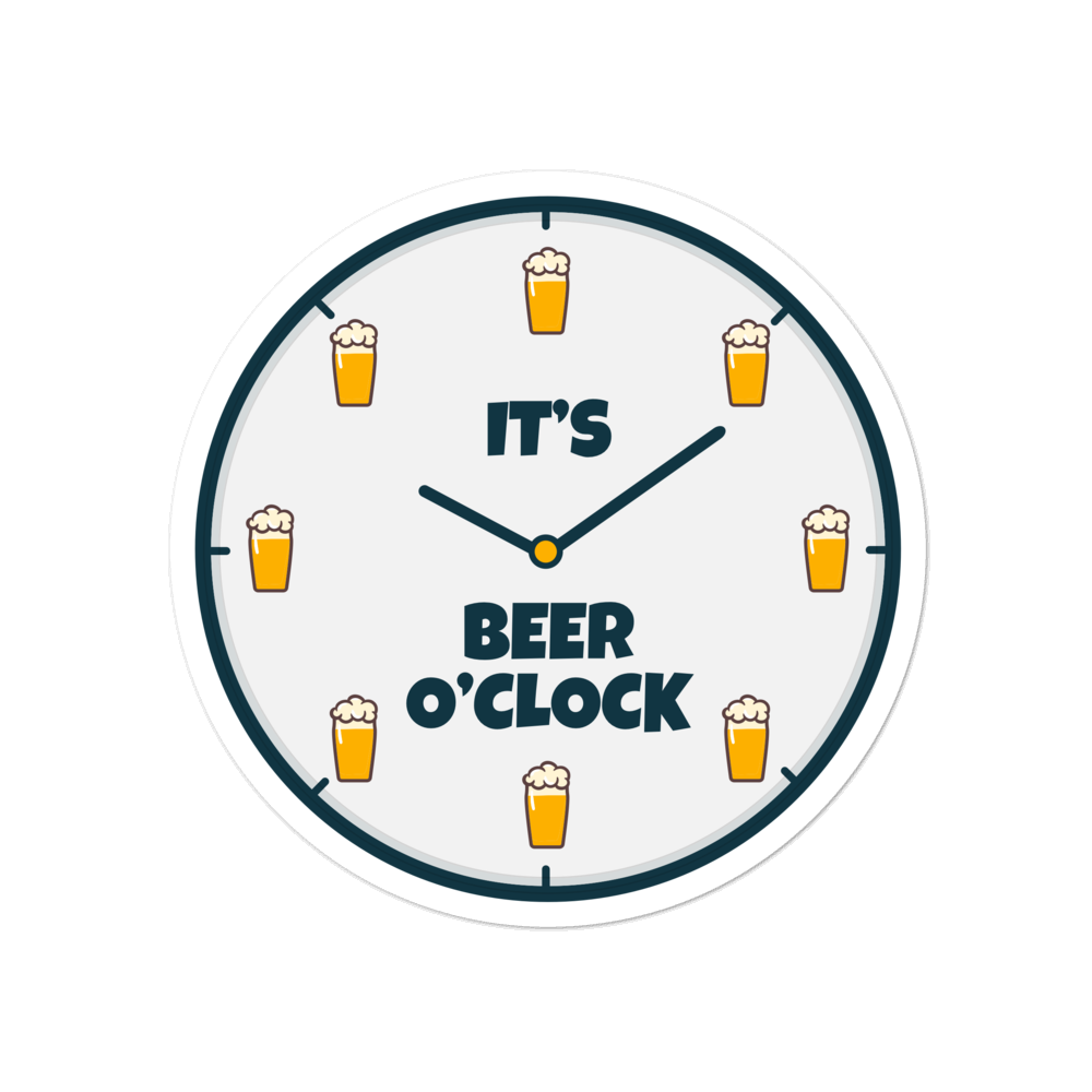 It's beer o'clock sticker - weneedmorestickers