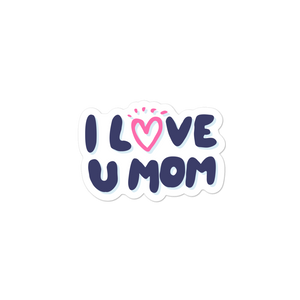 I love you mom - weneedmorestickers