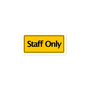 Staff Only stickers - weneedmorestickers