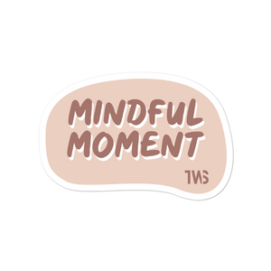 Mindful Moment sticker - weneedmorestickers