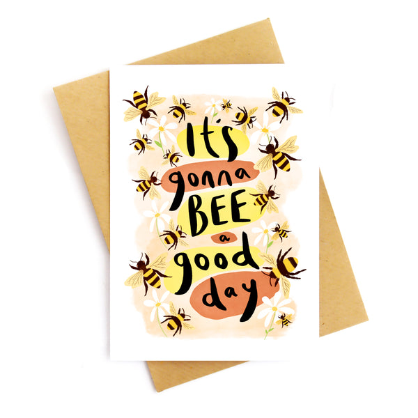 It's Gonna Bee A Good Day Card