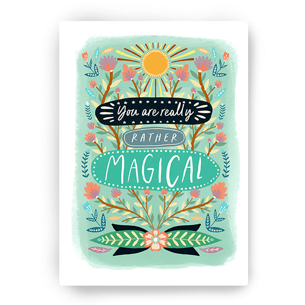 You Are Rather Magical Art Print